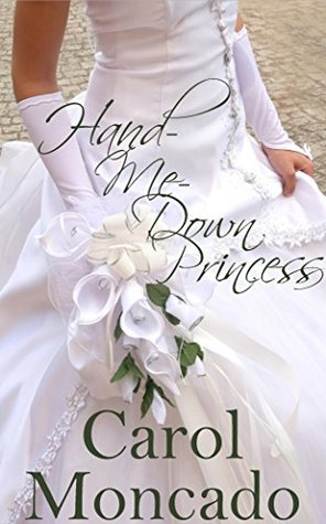 Hand-Me-Down Princess (The Brides of Bellas Montagnes #1)
