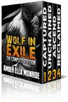 Wolf in Exile: The Complete Edition (Parts I-IV): Shifter/Vampire Paranormal Romantic Suspense