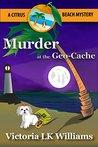 Murder at the Geo-Cache...A Citrus Beach Mystery (Citrus Beach Mysteries Book 3)