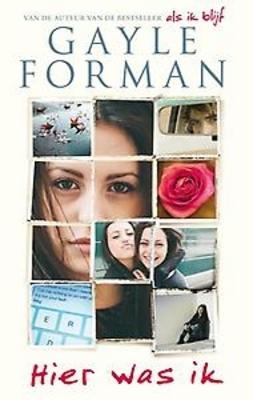Hier was Ik – Gayle Forman