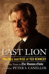 Last Lion: The Fall and Rise of Ted Kennedy
