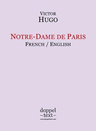 Notre-Dame de Paris - Bilingual French-English Edition / Edit... by Victor Hugo