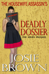 The Housewife Assassin's Deadly Dossier (The Housewife Assassin, #0.5 - Prequel)