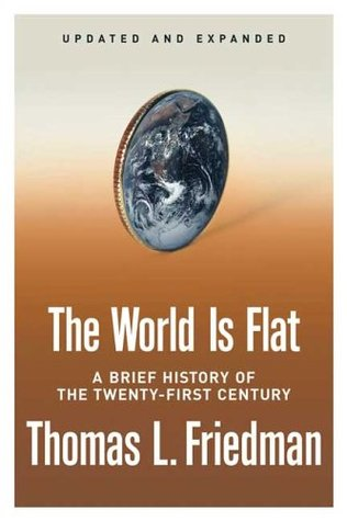 The World Is Flat: A Brief History of the Twenty-first Century (Hardcover)