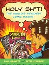 Holy Sh*t!: The World's Weirdest Comic Books