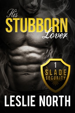 His Stubborn Lover (Slade Security Team #1)