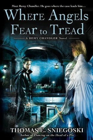 Book Review: Thomas E. Sniegoski's Where Angels Fear to Tread