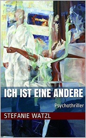 Ich ist eine Andere: Psychothriller