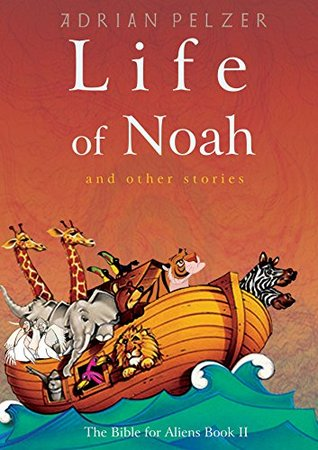 Life of Noah by Adrian Pelzer