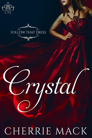 Crystal (Follow That Dress-Book 1) by Cherrie Mack