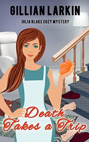 Death Takes A Trip (Julia Blake Murder Mystery, #5)
