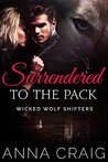 Surrendered to the Pack (Wicked Wolf Shifters #1)