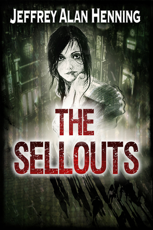 The Sellouts by Jeffrey Alan Henning