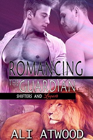 Romancing The Guardian (Shifters and Lovers #2)