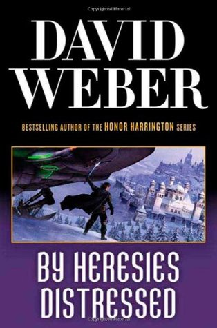 Book Review: David Weber's By Heresies Distressed