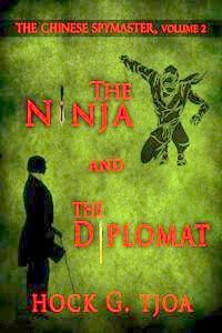 The Ninja and the Diplomat by Hock G. Tjoa