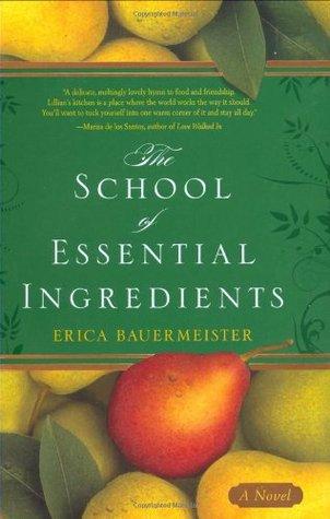 The School of Essential Ingredients by Erica Bauermeister