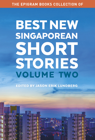 The Epigram Books Collection of Best New Singaporean Short Stories V2