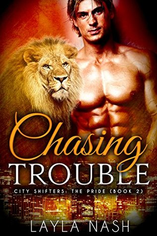 Review: Chasing Trouble by Layla Nash (@Mollykatie112, @LaylaNash)