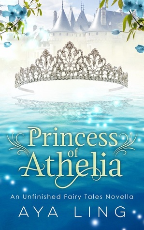 Princess of Athelia (An Unfinished Fairy Tales Novella)