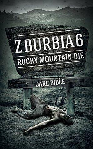 Rocky Mountain Die (Z-Burbia, #6)