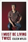 I Must Be Living Twice: New and Selected Poems