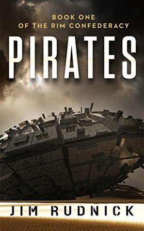 Pirates (The Rim Confederacy #1) - Jim Rudnick