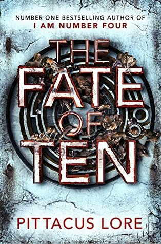The Fate of Ten (Lorien Legacies, #6)