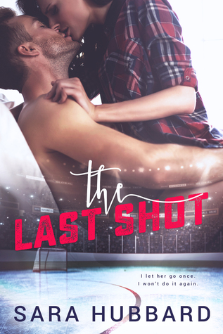 The Last Shot by Sara Hubbard