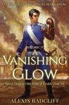 A Vanishing Glow (The Mystech Arcanum, Vol. I & II)