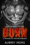 Burn: A Soldiers of Fortune Romance (Military Bad Boy Billionaire Romance)