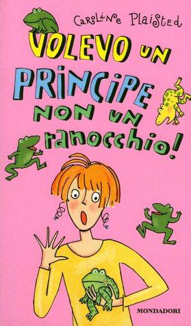 Volevo un principe non un ranocchio!