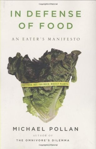 In Defense of Food: An Eater's Manifesto (Hardcover)