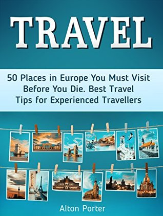 Travel: 50 Places in Europe You Must Visit Before You Die. Best Travel Tips for Experienced Travellers (travelling europe, travel in europe, travel to europe)
