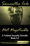 Not Negotiable: (A Trident Security Novella Book 3.5)