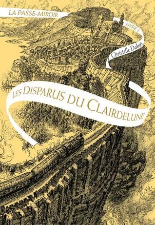Les Disparus du Clairdelune (La Passe-Miroir, #2)