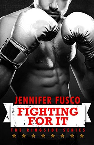 Fighting For It by Jennifer Fusco #Review