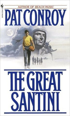 The Great Santini  by Pat Conroy />