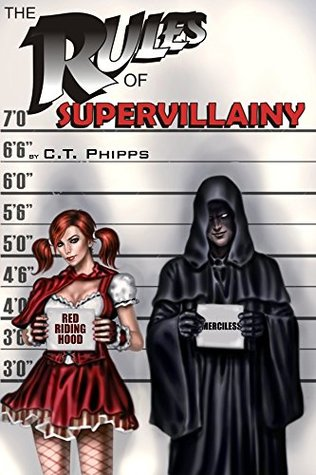 The Rules of Supervillainy - C.T. Phipps