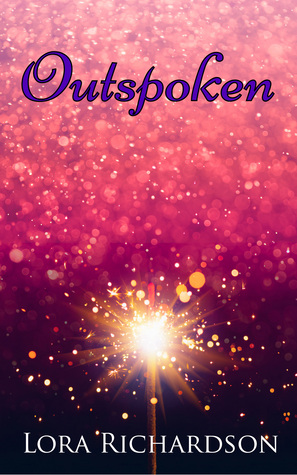 Outspoken by Lora Richardson
