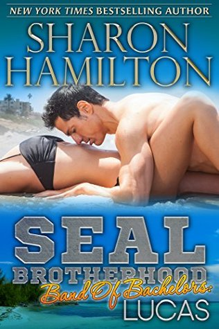 SEAL Brotherhood: Lucas (Band of Bachelors, #1)