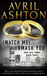 (Watch Me) Unmask You