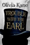 Trouble With The Earl