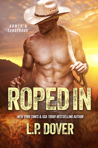 Roped In (Armed & Dangerous, #2)