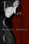 Enough: A Novel