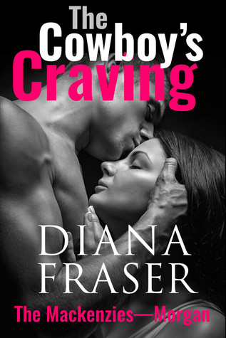 The Cowboy's Craving by Diana Fraser