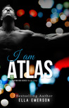 I Am Atlas (Playing God Series)