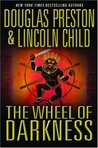 The Wheel of Darkness (Pendergast, #8)