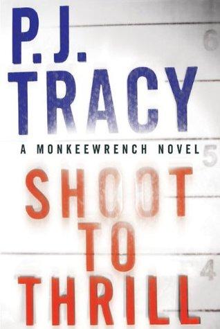 Shoot to Thrill (aka Play to Kill) - P. J. Tracy
