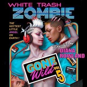 Audiobook Review: White Trash Zombie Gone Wild by Diana Rowland (@dianarowland)